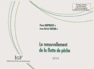 France Pêche rapport sur le renouvellement de la flotte de pêche Suche et Deprost Janvier 2015